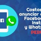 costos de publicidad en facebook instagram y whatsapp lima peru
