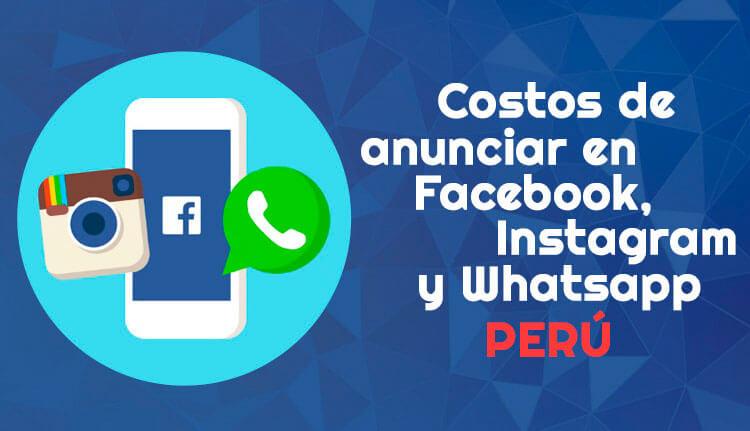 costos-de-anunciar-en-facebook-instagram-whatsapp-en-peru.jpg